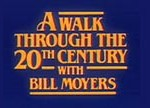 A Walk Through the 20th Century with Bill Moyers