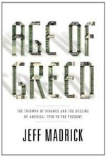 'Age of Greed' by Jeff Madrick book jacket