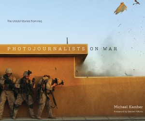 Photojournalists on War: The Untold Stories from Iraq by Michael Kamber book jacket