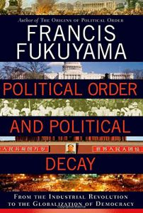 Book Jacket: Political Order and Political Decay by Francis Fukuyama