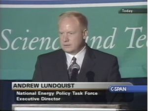 In one of its first actions, the Bush-Cheney administration commissioned a task force to overhaul the nation's energy policy. Andrew Lundquist was the director. (C-SPAN)