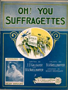 Sheet music cover image of 'Oh! You Suffragettes', 1912. (Photo by Sheridan Libraries/Levy/Gado/Getty Images)