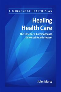 Cover of John marty's book, Healing Health Care