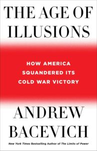 Cover of Andrew Bacevich's The Age of Illusion