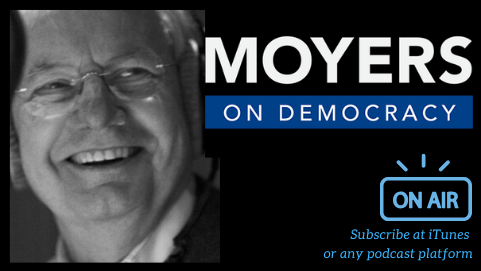 Bill Moyers On Democracy Podcast