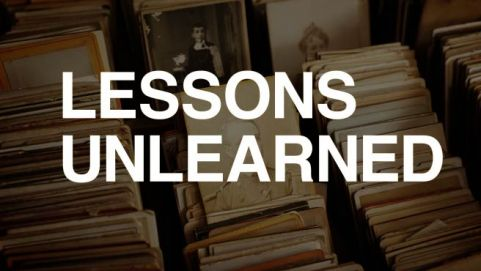 Lessons Unlearned