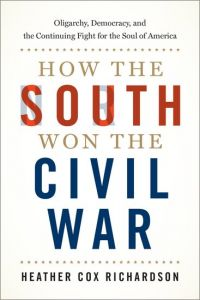 Book Jacket: How the South Won the Civil War, by Heather Cox Richardson